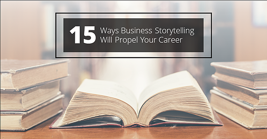 15 ways storytelling will propel your career
