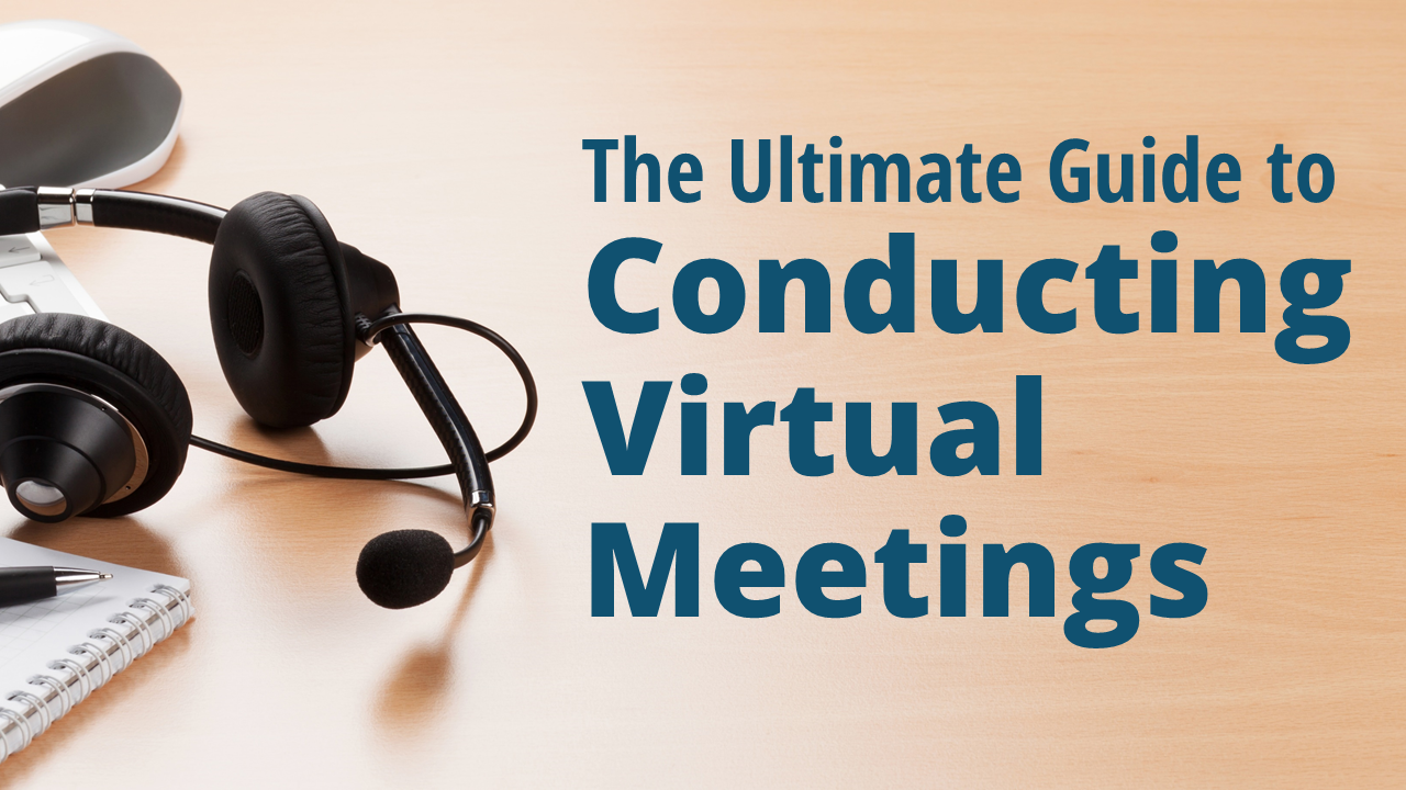 The Ultimate Guide tio Conducting Virtual Meetings