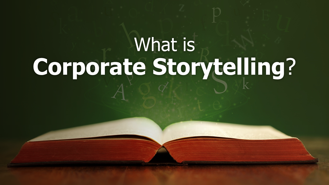 What is corporate storytelling?